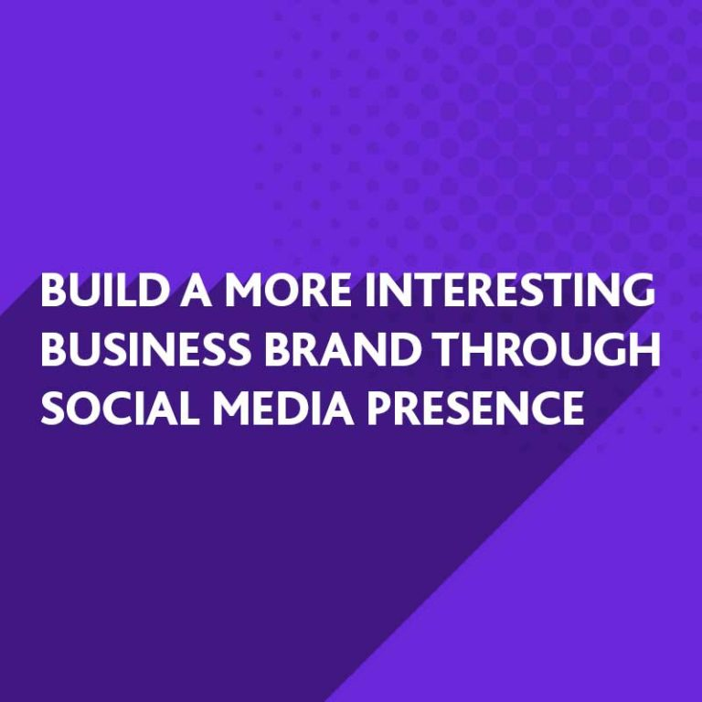 Build a more Interesting Brand through Social Media