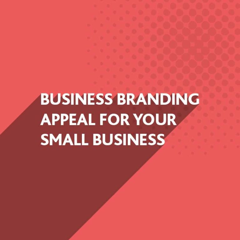Business Branding Appeal for your Small Business
