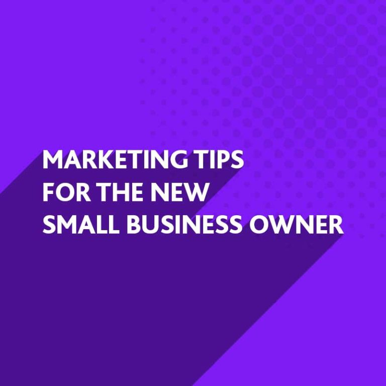 Marketing Tips for the new Small Business Owner